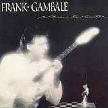 "Frank Gambale ""Brave New Guitar"""