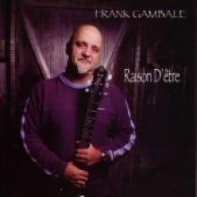"""Frank Gambale """"Raison D'etre"""""""